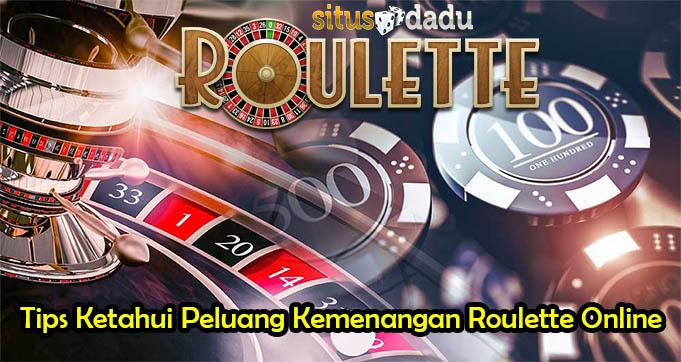Tips Ketahui Peluang Kemenangan Roulette Online